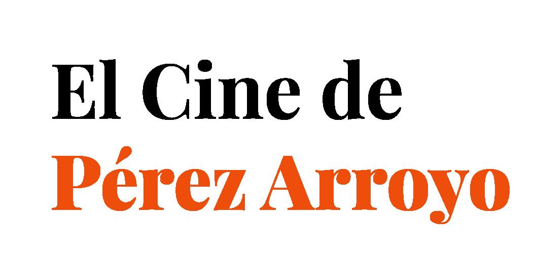 El cine de Perez Arroyo -